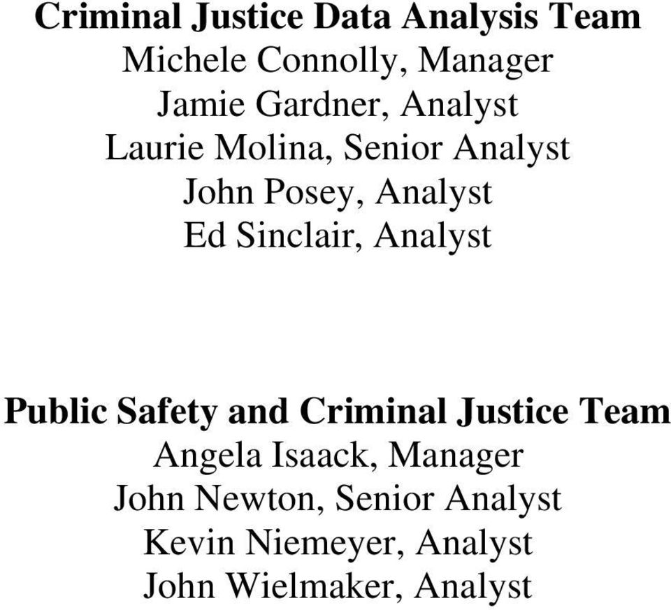 Sinclair, Analyst Public Safety and Criminal Justice Team Angela Isaack,