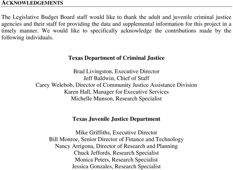 Texas Department of Criminal Justice Brad Livingston, Executive Director Jeff Baldwin, Chief of Staff Carey Welebob, Director of Community Justice Assistance Division Karen Hall, Manager for