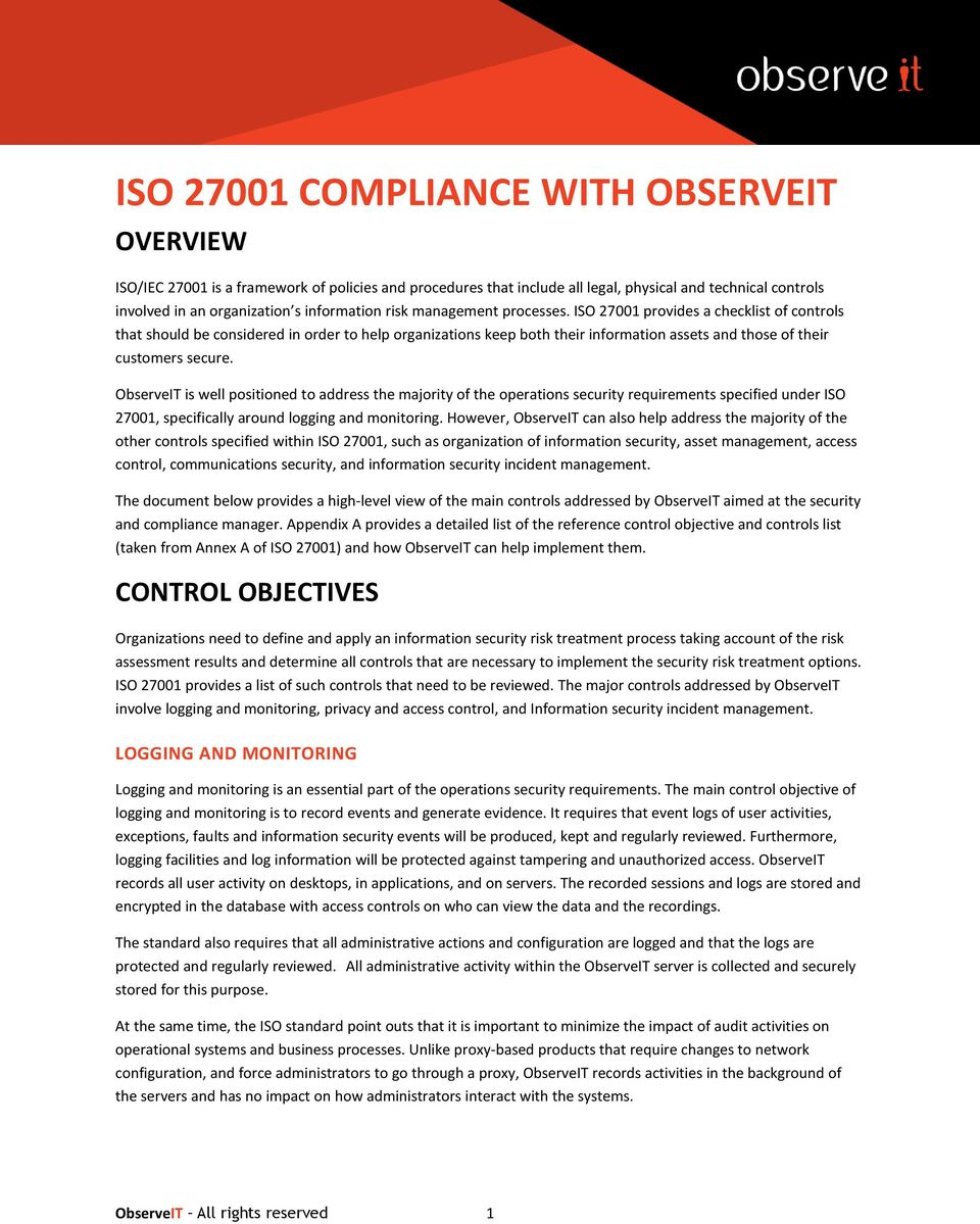 ObserveIT is well positioned to address the majority of the operations security requirements specified under ISO 27001, specifically around logging and monitoring.