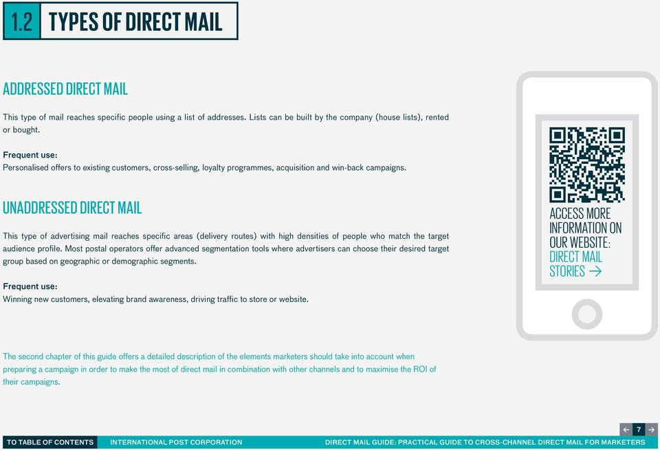 UNADDRESSED DIRECT MAIL This type of advertising mail reaches specific areas (delivery routes) with high densities of people who match the target audience profile.