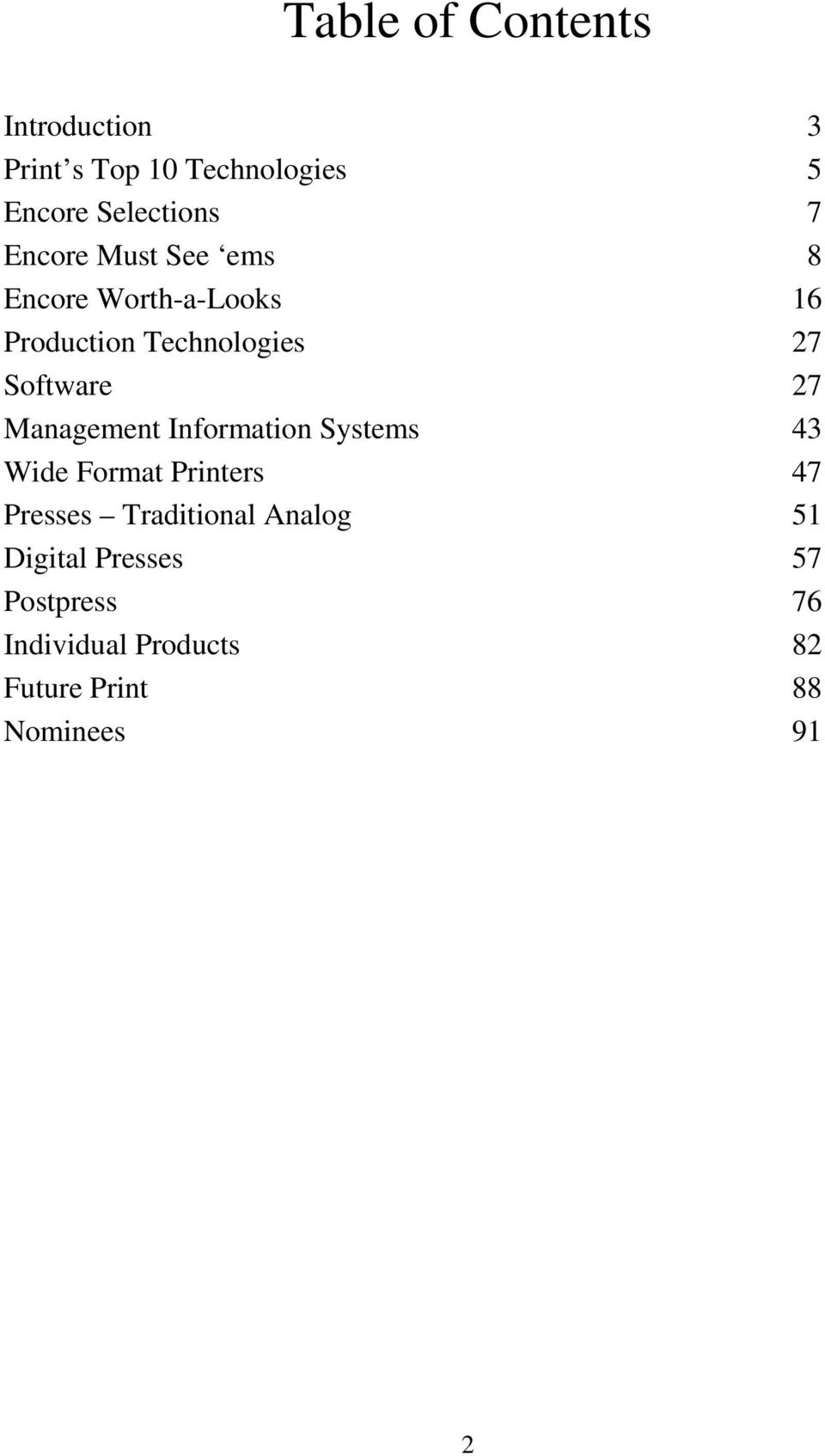 Management Information Systems 43 Wide Format Printers 47 Presses Traditional Analog