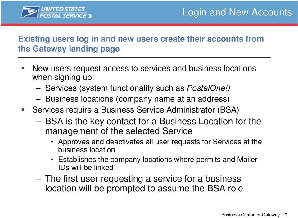 ) Business locations (company name at an address) Services require a Business Service Administrator (BSA) BSA is the key contact for a Business Location for the management of the