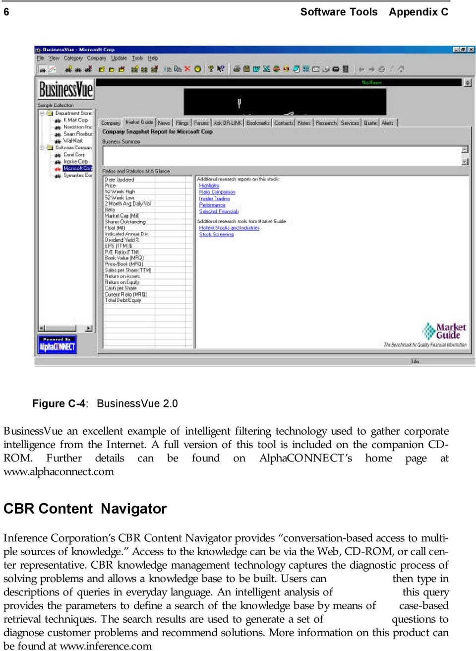 com CBR Content Navigator Inference Corporation s CBR Content Navigator provides conversation-based access to multiple sources of knowledge.