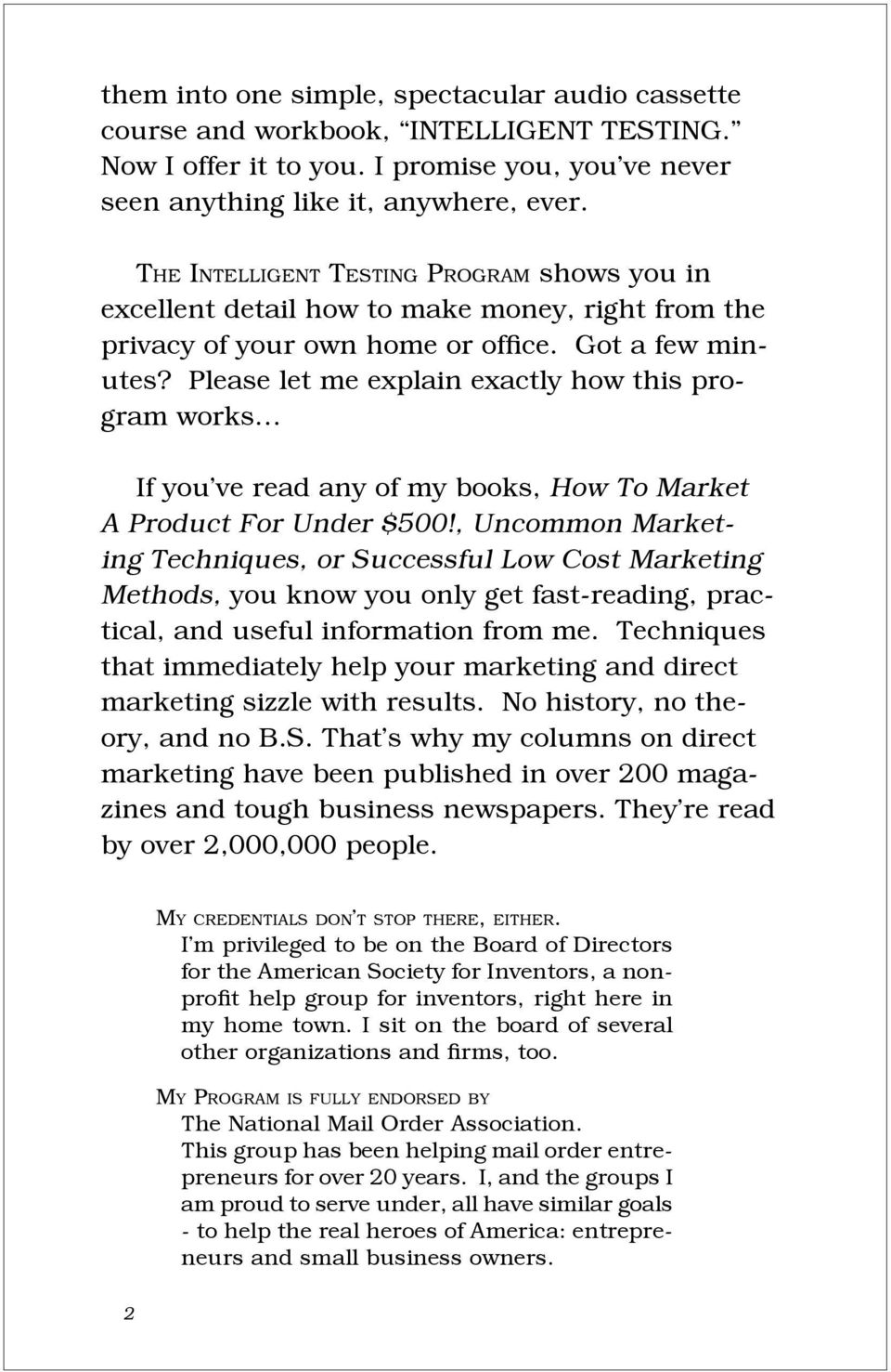Please let me explain exactly how this program works If you ve read any of my books, How To Market A Product For Under $500!