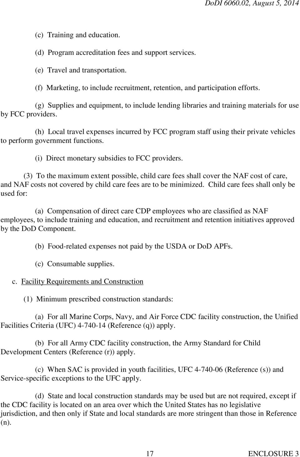 (h) Local travel expenses incurred by FCC program staff using their private vehicles to perform government functions. (i) Direct monetary subsidies to FCC providers.