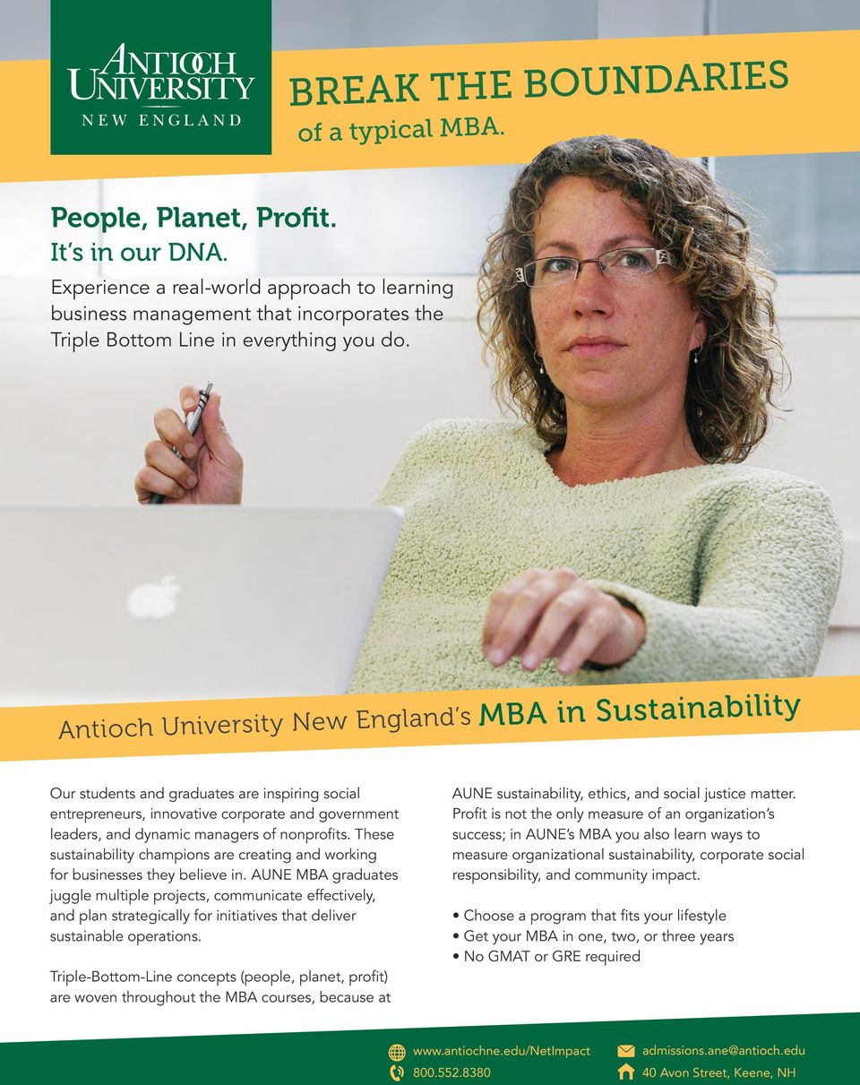 Antioch University New England s MBA in Sustainability Our students and graduates are inspiring social entrepreneurs, innovative corporate and government leaders, and dynamic managers of nonprofits.