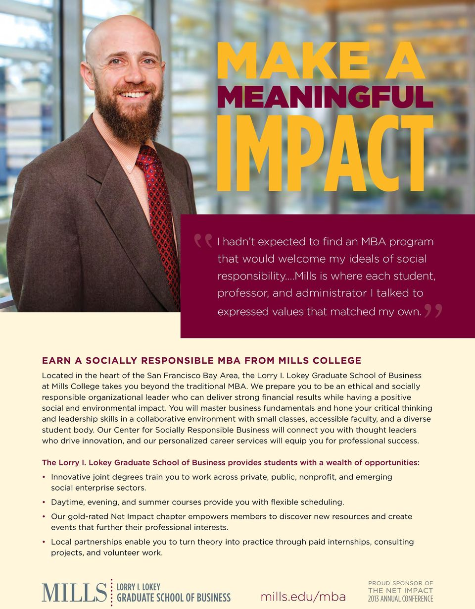 EARN A SOCIALLY RESPONSIBLE MBA FROM MILLS COLLEGE Located in the heart of the San Francisco Bay Area, the Lorry I.