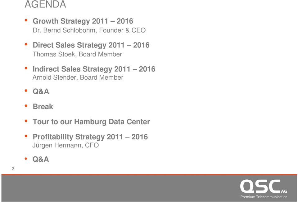 Stoek, Board Member Indirect Sales Strategy 2011 2016 Arnold Stender,