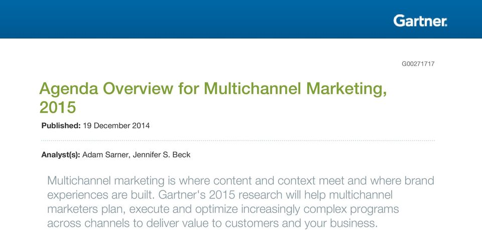 Beck Multichannel marketing is where content and context meet and where brand experiences are built.