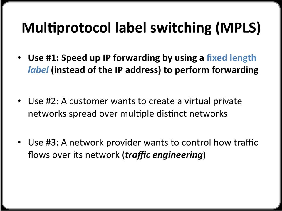 wants to create a virtual private networks spread over mulfple disfnct networks Use
