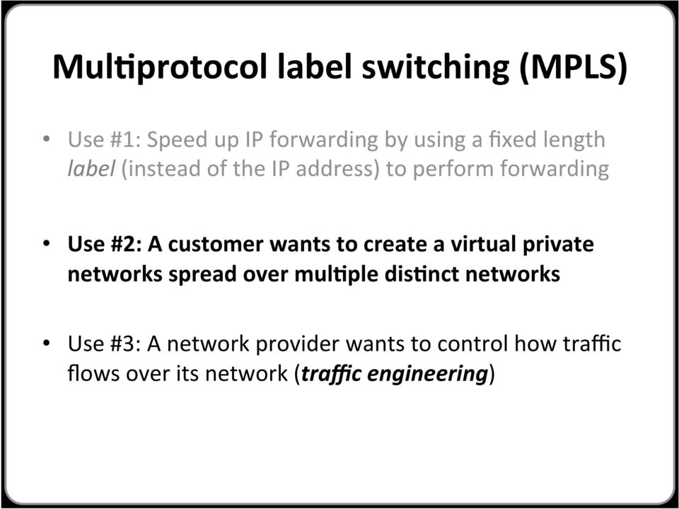 wants to create a virtual private networks spread over mul@ple dis@nct networks Use