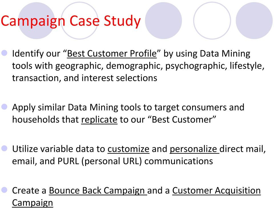 consumers and households that replicate to our Best Customer Utilize variable data to customize and personalize