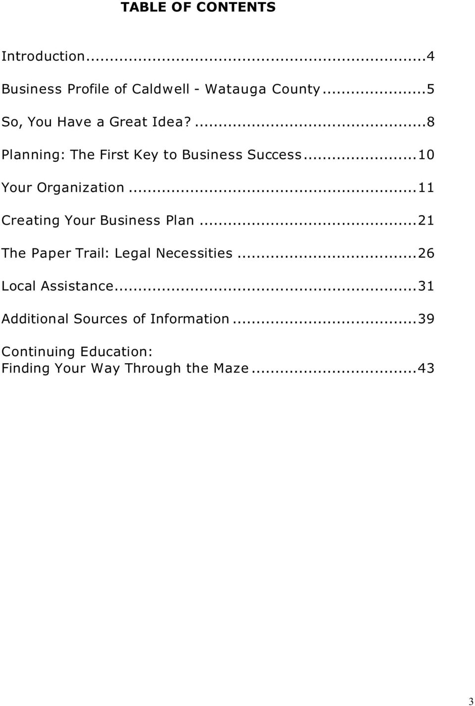 ..10 Your Organization...11 Creating Your Business Plan...21 The Paper Trail: Legal Necessities.