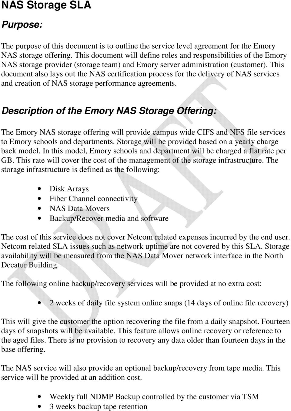 This document also lays out the NAS certification process for the delivery of NAS services and creation of NAS storage performance agreements.