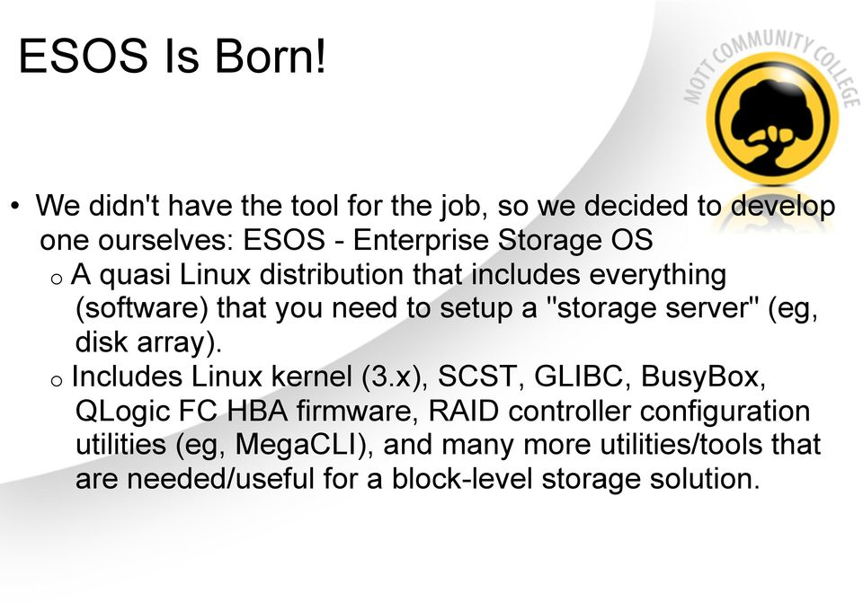 "Linux distribution that includes everything (software) that you need to setup a ""storage server"" (eg, disk array)."