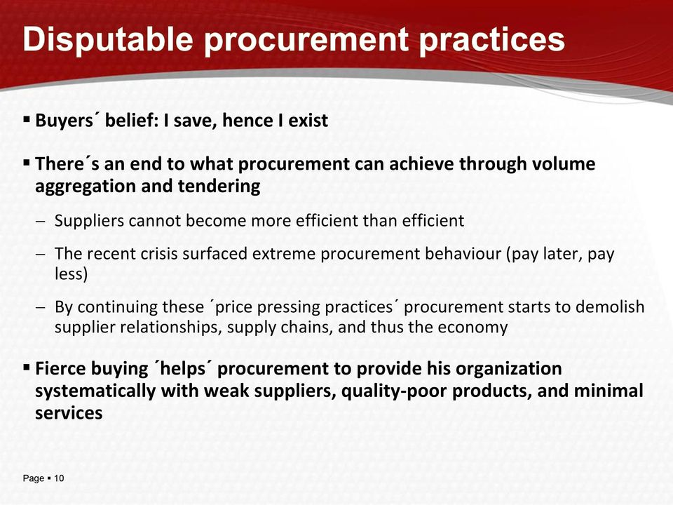 continuing these price pressing practices procurement starts to demolish supplier relationships, supply chains, and thus the economy