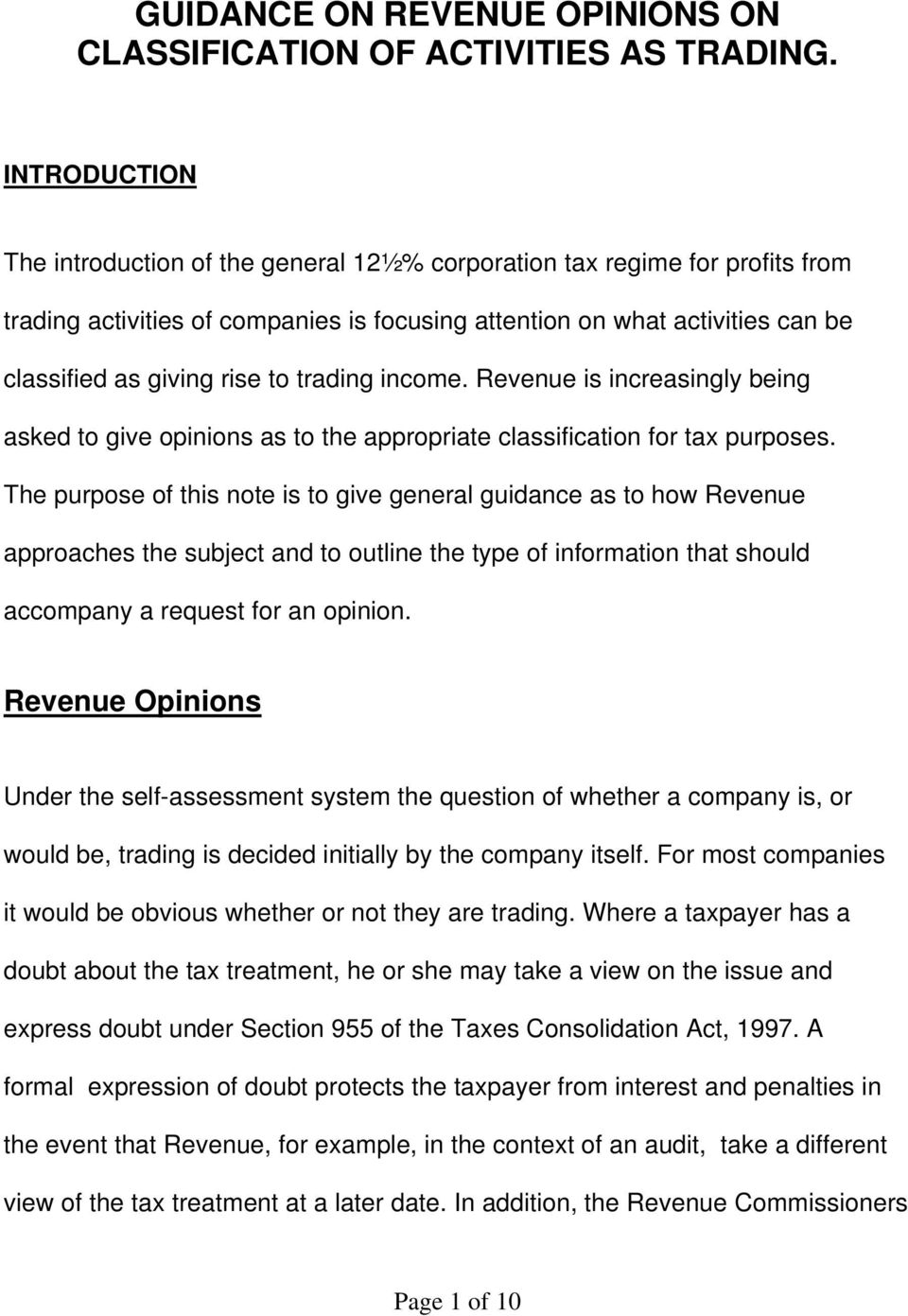 trading income. Revenue is increasingly being asked to give opinions as to the appropriate classification for tax purposes.
