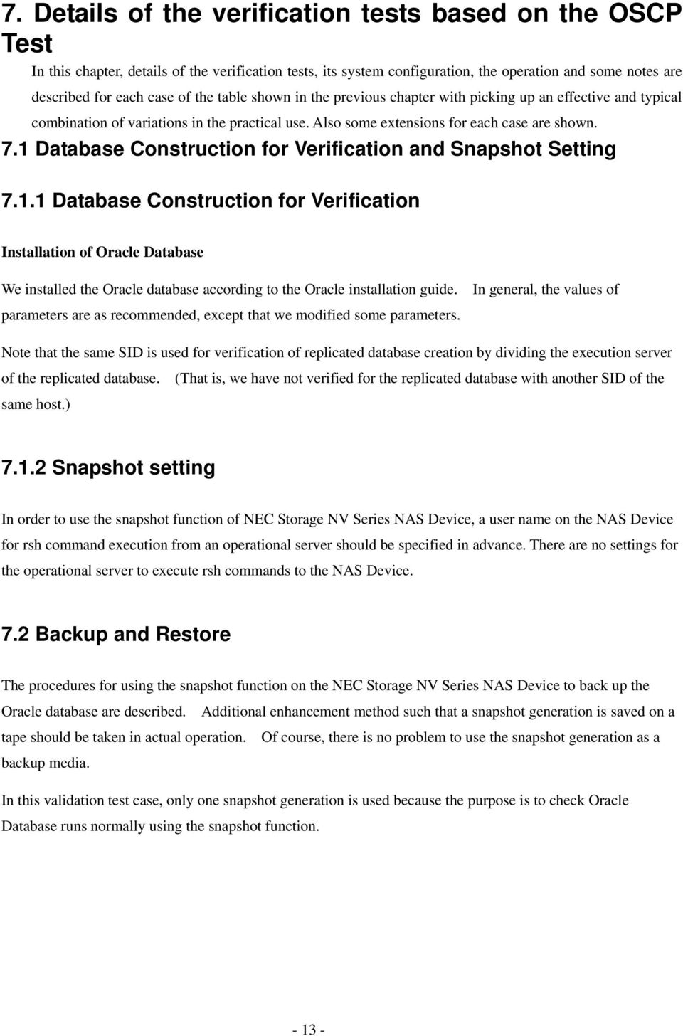 1 Database Construction for Verification and Snapshot Setting 7.1.1 Database Construction for Verification Installation of Oracle Database We installed the Oracle database according to the Oracle installation guide.