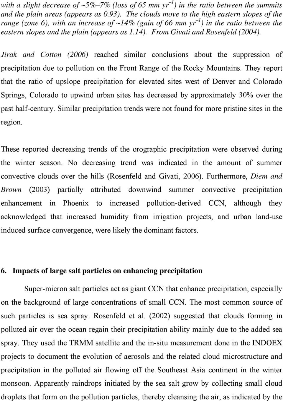 From Givati and Rosenfeld (2004). Jirak and Cotton (2006) reached similar conclusions about the suppression of precipitation due to pollution on the Front Range of the Rocky Mountains.