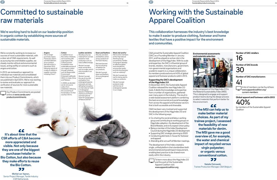 This collaboration harnesses the industry s best knowledge to make it easier to produce clothing, footwear and home textiles that have a positive impact for the environment and communities.