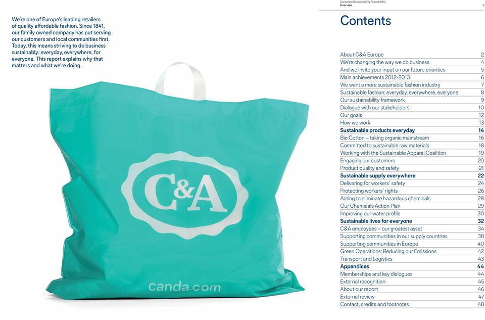Overview 3 Contents About C&A Europe 2 We re changing the way we do business 4 And we invite your input on our future priorities 5 Main achievements 2012-2013 6 We want a more sustainable fashion