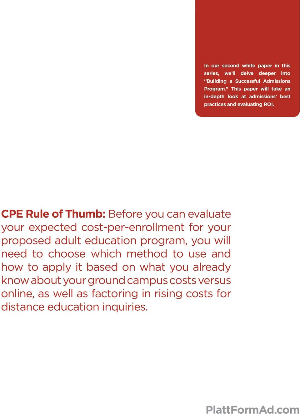 CPE Rule of Thumb: Before you can evaluate your expected cost-per-enrollment for your proposed adult education program, you will need