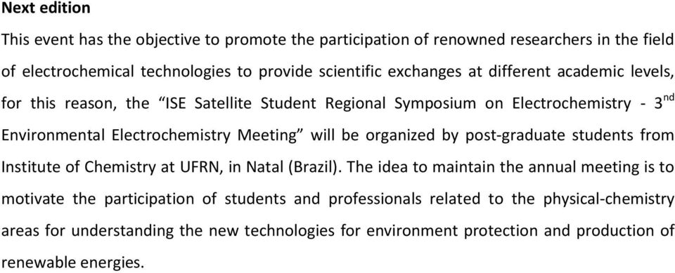 will be organized by post-graduate students from Institute of Chemistry at UFRN, in Natal (Brazil).