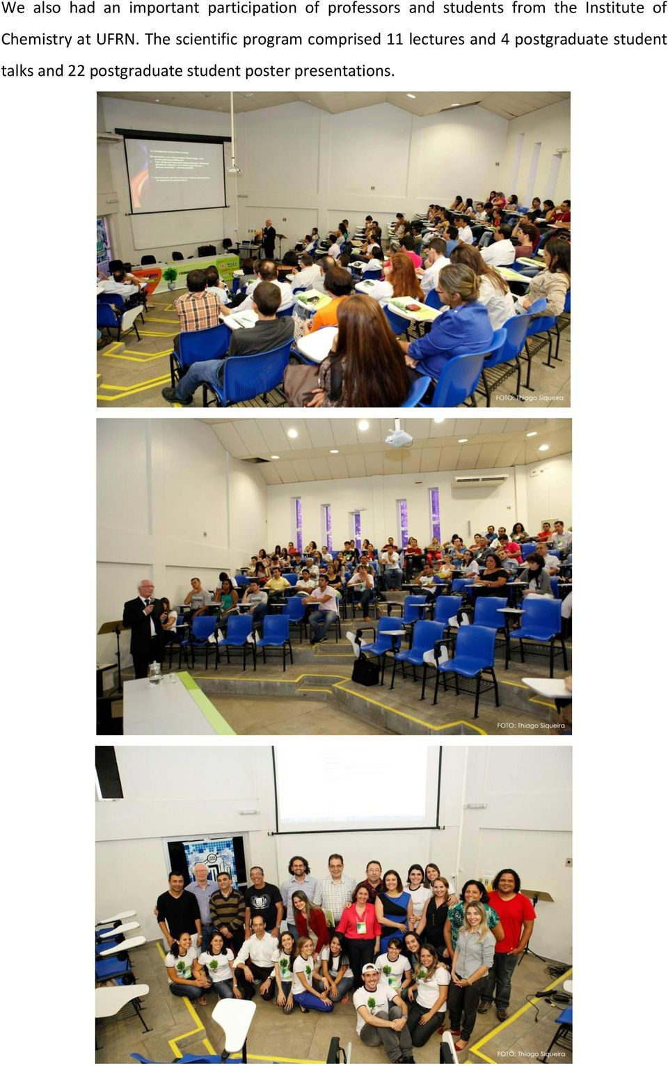 The scientific program comprised 11 lectures and 4