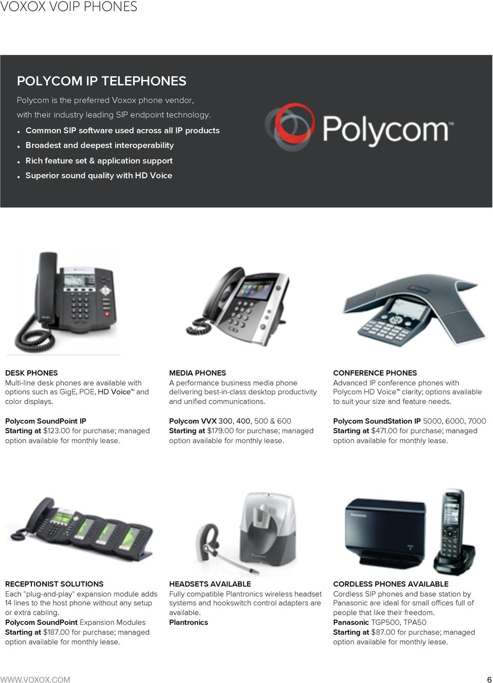 are available with options such as GigE, POE, HD Voice and color displays. Polycom SoundPoint IP Starting at $123.