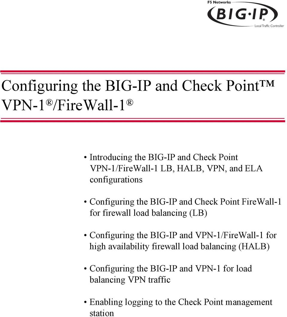 balancing (LB) Configuring the BIG-IP and VPN-1/FireWall-1 for high availability firewall load balancing (HALB)