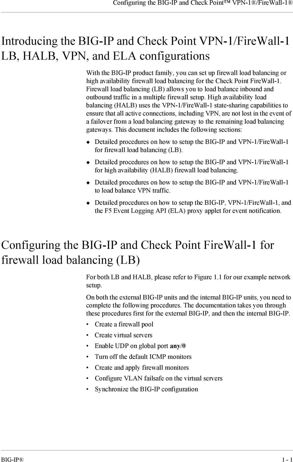 Firewall load balancing (LB) allows you to load balance inbound and outbound traffic in a multiple firewall setup.