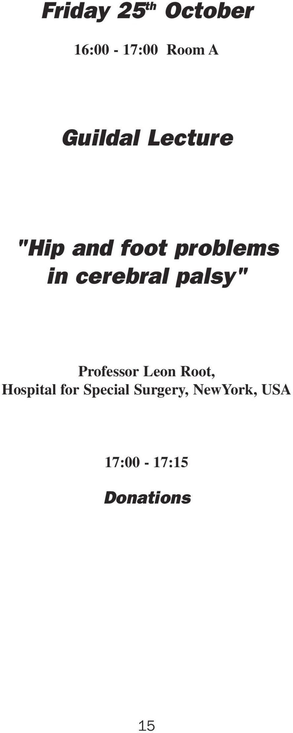 "cerebral palsy"" Professor Leon Root, Hospital"