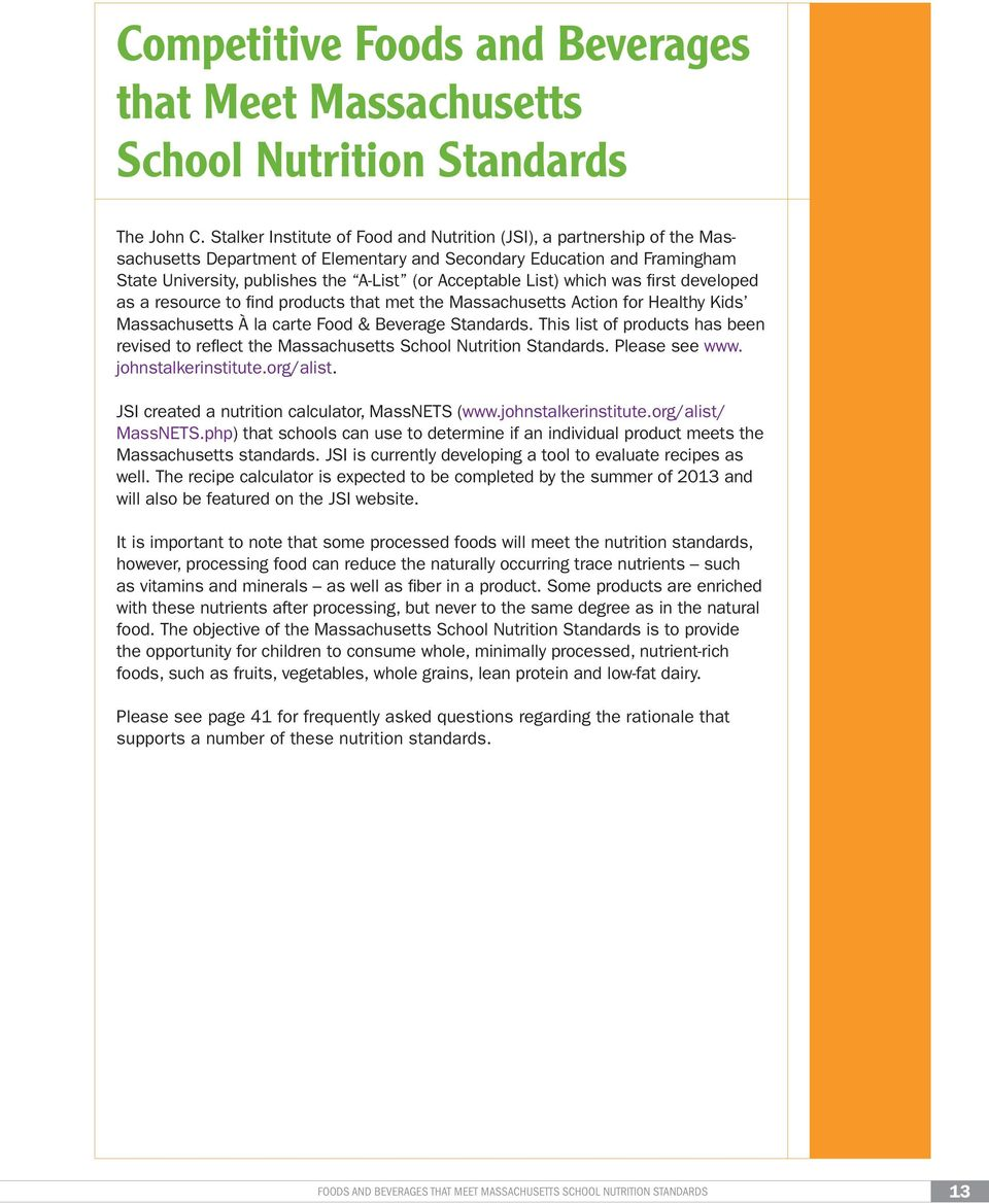 List) which was first developed as a resource to find products that met the Massachusetts Action for Healthy Kids Massachusetts À la carte Food & Beverage Standards.