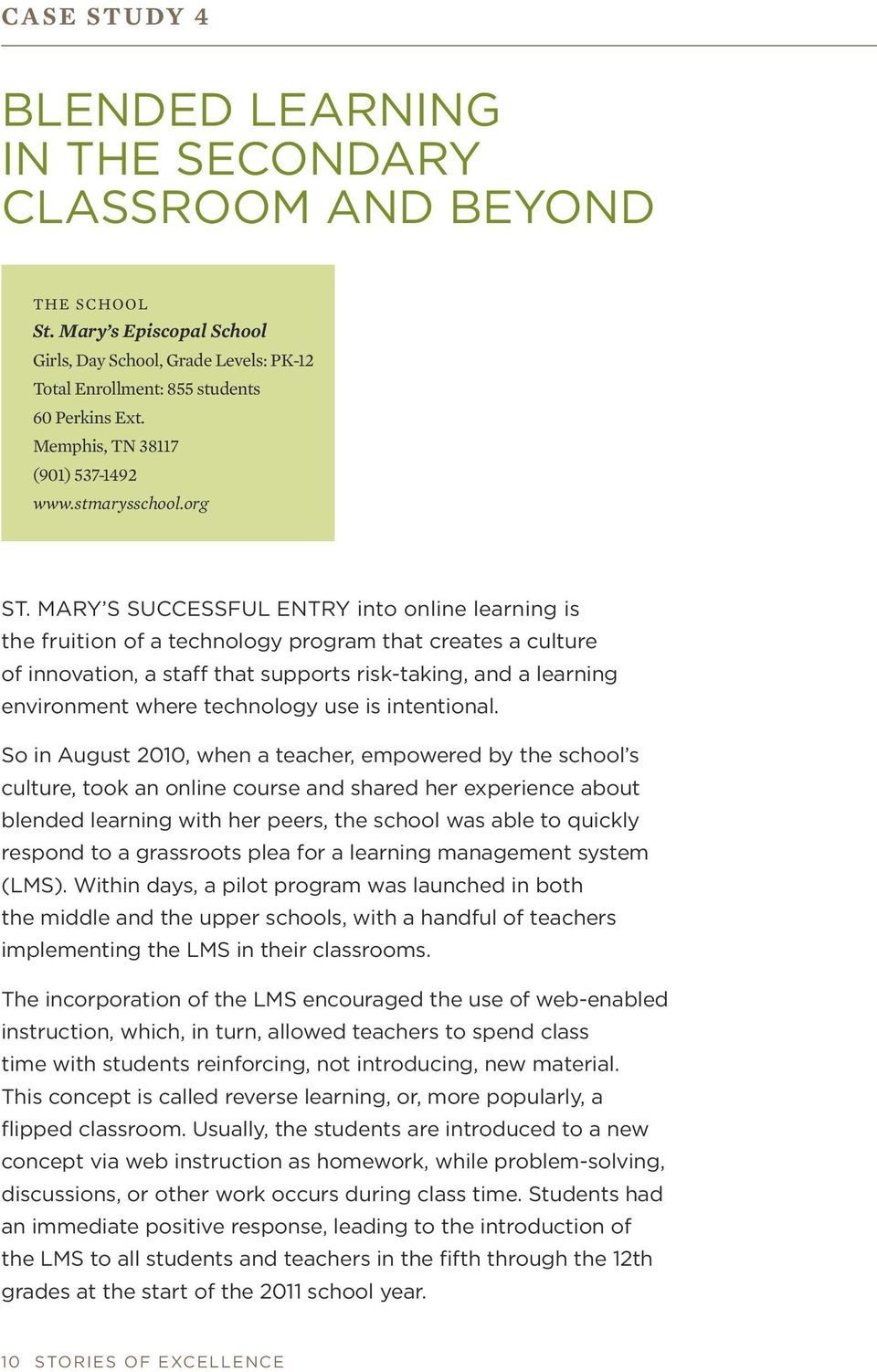 MARY S SUCCESSFUL ENTRY into online learning is the fruition of a technology program that creates a culture of innovation, a staff that supports risk-taking, and a learning environment where