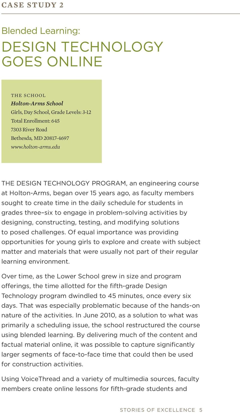 edu THE DESIGN TECHNOLOGY PROGRAM, an engineering course at Holton-Arms, began over 15 years ago, as faculty members sought to create time in the daily schedule for students in grades three six to