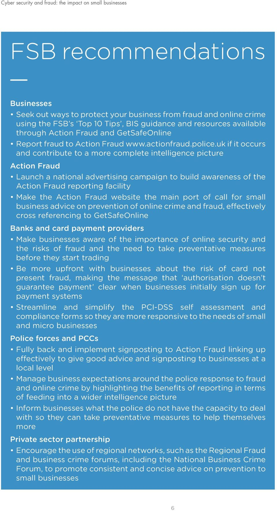 uk if it occurs and contribute to a more complete intelligence picture Action Fraud Launch a national advertising campaign to build awareness of the Action Fraud reporting facility Make the Action
