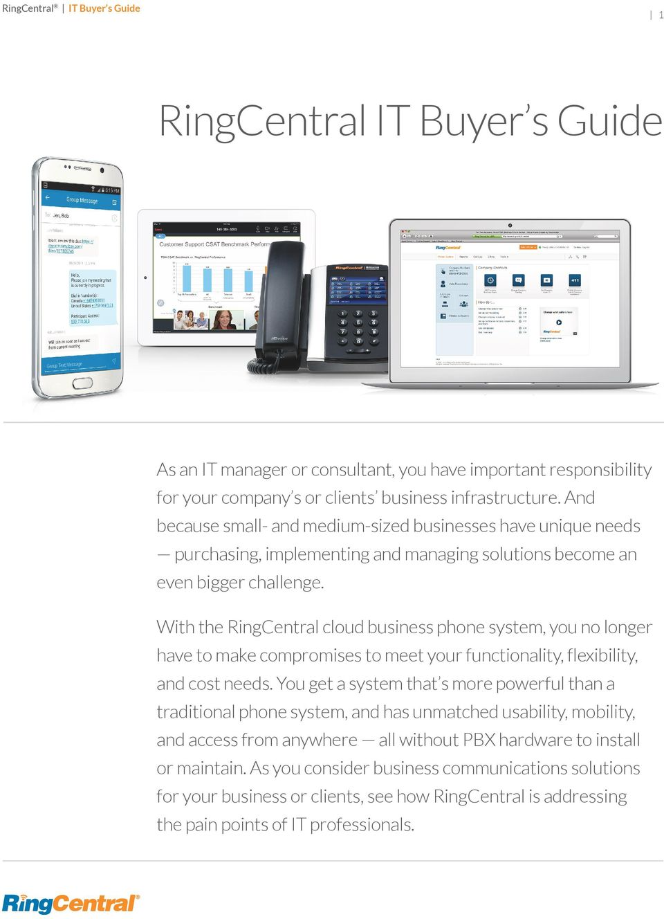 With the RingCentral cloud business phone system, you no longer have to make compromises to meet your functionality, flexibility, and cost needs.