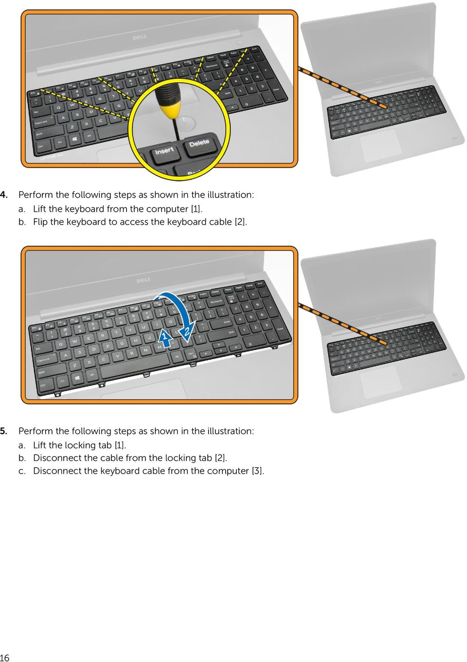 Flip the keyboard to access the keyboard cable [2]. 5.
