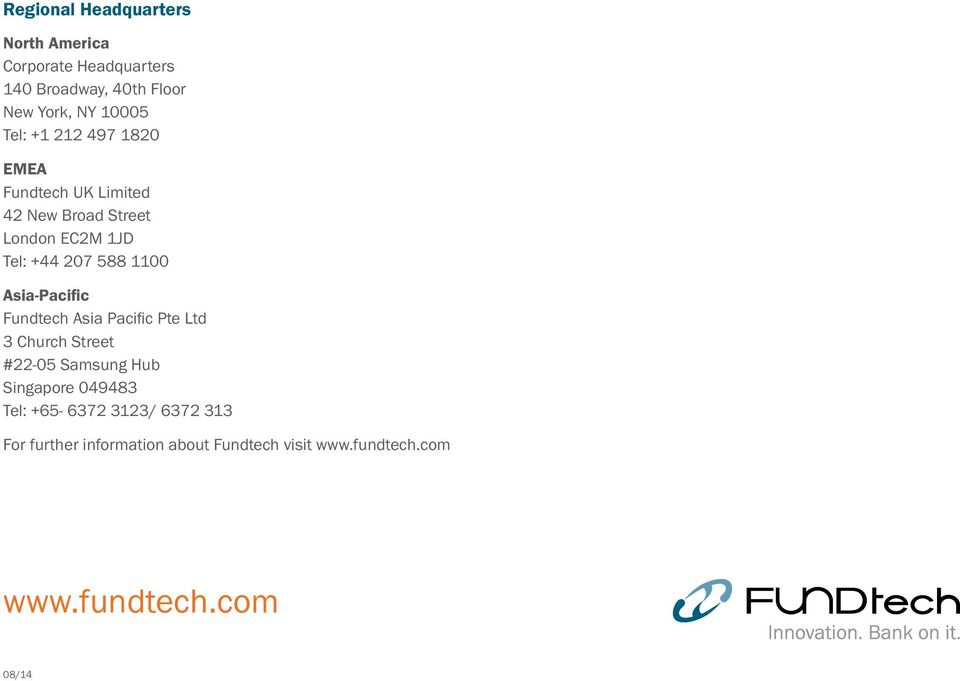 Asia-Pacific Fundtech Asia Pacific Pte Ltd 3 Church Street #22-05 Samsung Hub Singapore 049483 Tel: