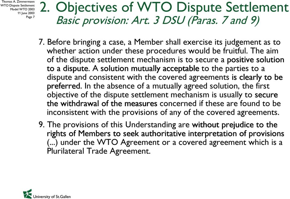 A solution mutually acceptable to the parties to a dispute and consistent with the covered agreements is clearly to be preferred.