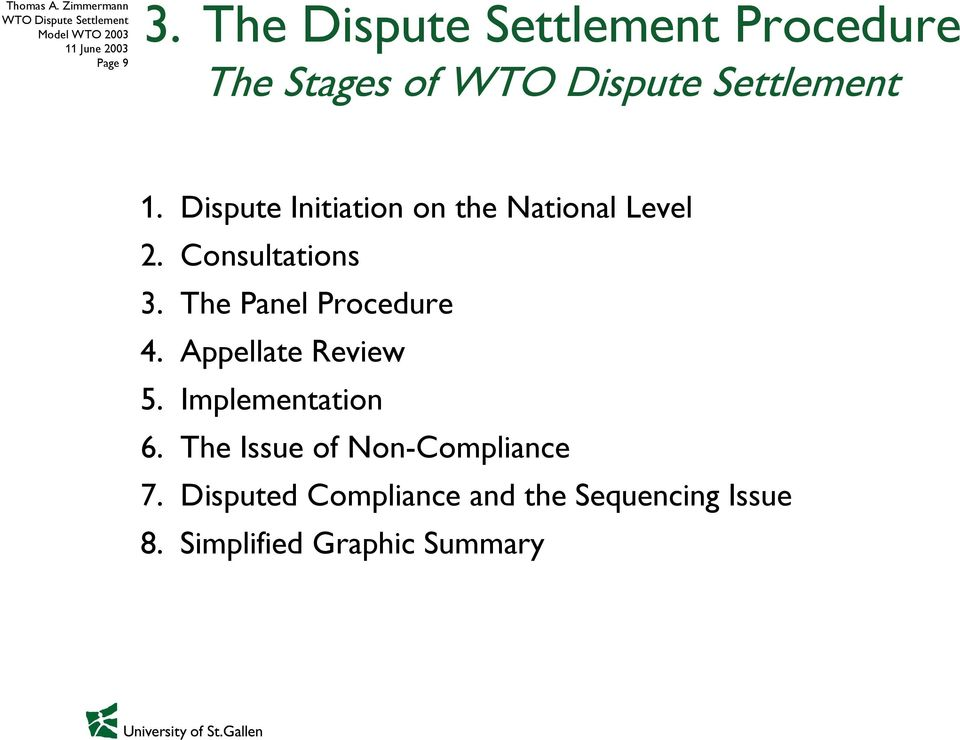 The Panel Procedure 4. Appellate Review 5. Implementation 6.
