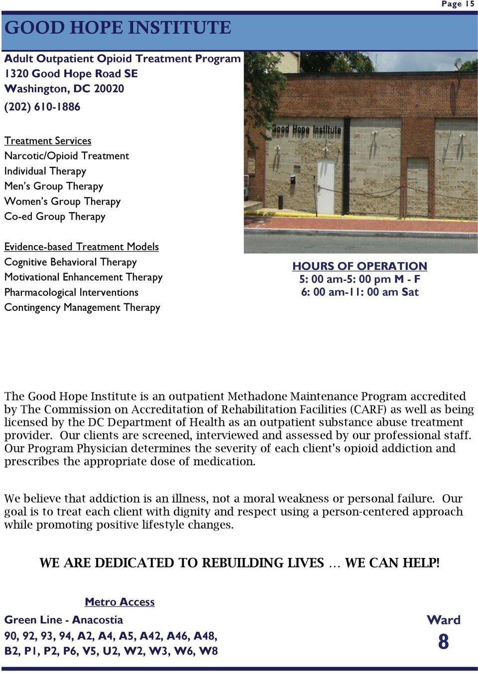 00 am Sat The Good Hope Institute is an outpatient Methadone Maintenance Program accredited by The Commission on Accreditation of Rehabilitation Facilities (CARF) as well as being licensed by the DC