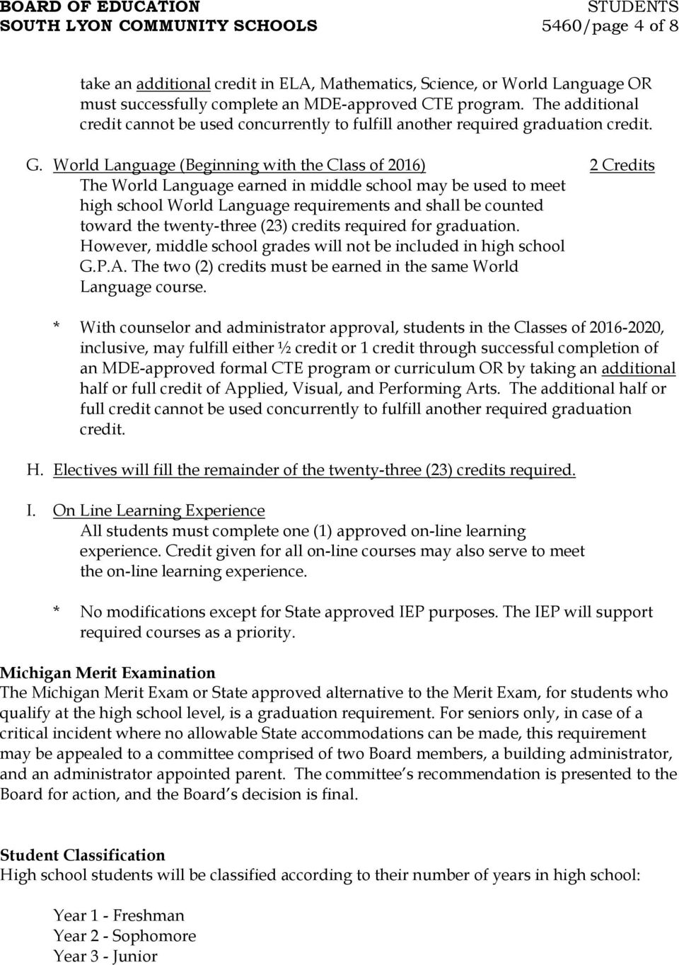 World Language (Beginning with the Class of 2016) 2 Credits The World Language earned in middle school may be used to meet high school World Language requirements and shall be counted toward the