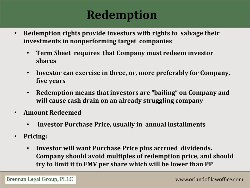 and will cause cash drain on an already struggling company Amount Redeemed Investor Purchase Price, usually in annual installments Pricing: Investor will want
