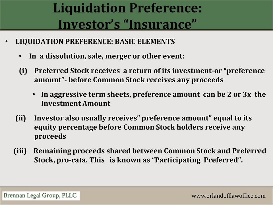 amount can be 2 or 3x the Investment Amount (ii) Investor also usually receives preference amount equal to its equity percentage before Common Stock
