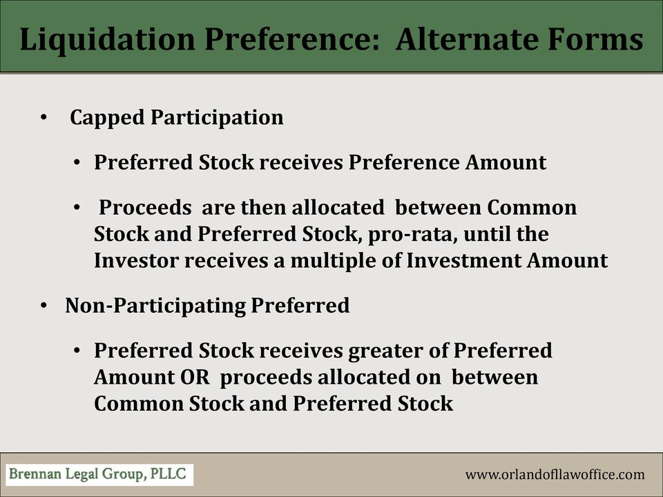 Investor receives a multiple of Investment Amount Non-Participating Preferred Preferred Stock