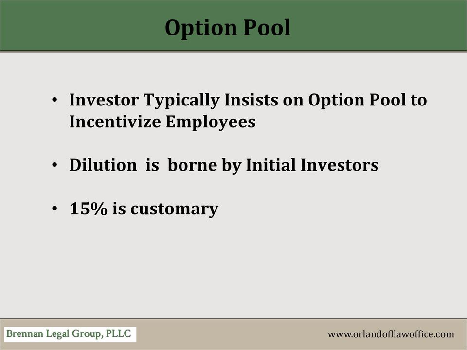 Incentivize Employees Dilution is