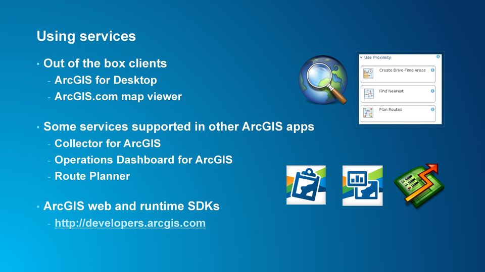 com map viewer Some services supported in other ArcGIS apps -