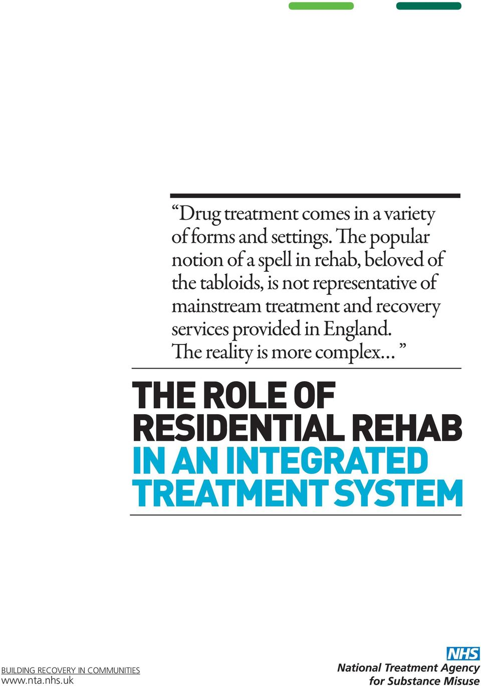 of mainstream treatment and recovery services provided in England.