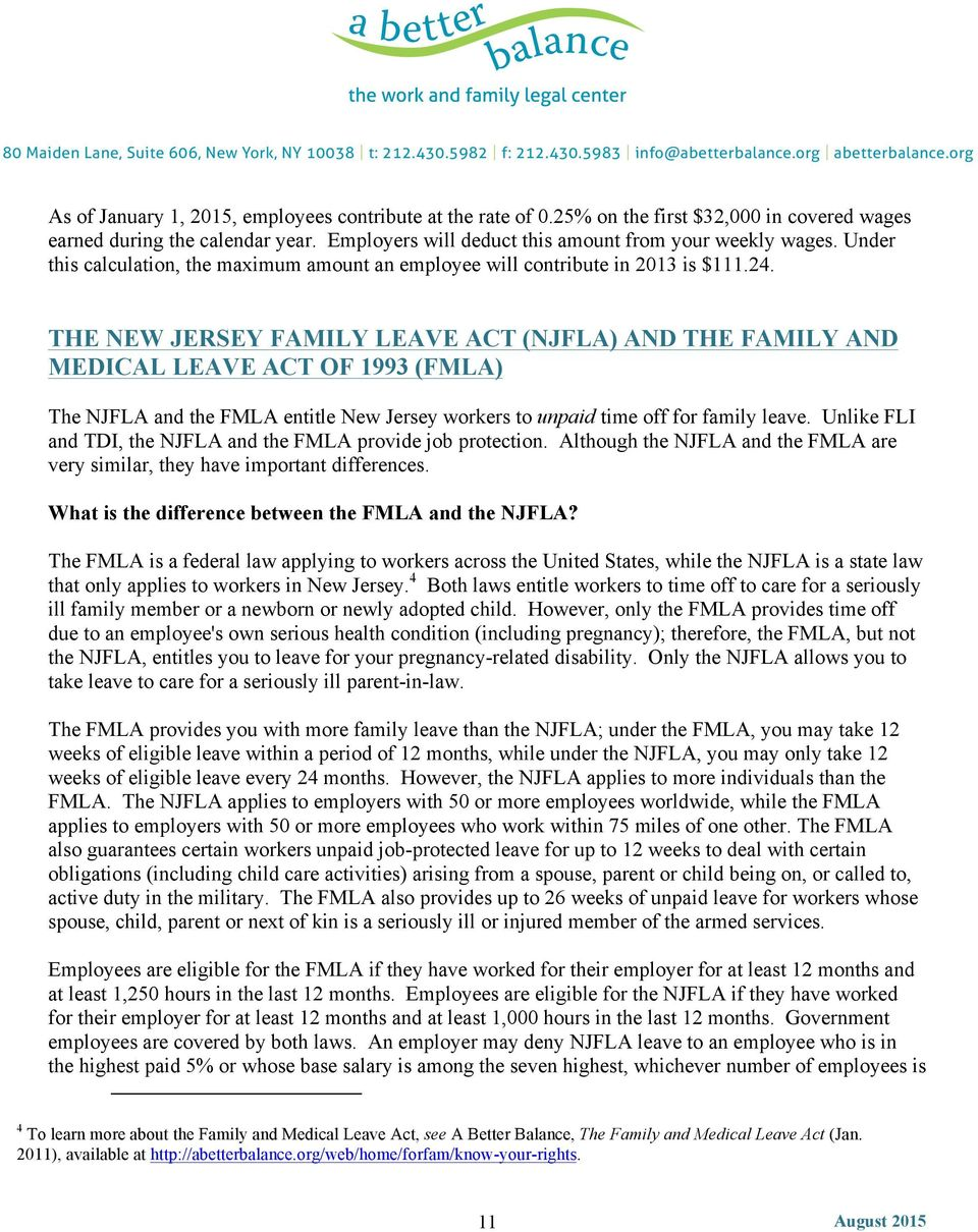 THE NEW JERSEY FAMILY LEAVE ACT (NJFLA) AND THE FAMILY AND MEDICAL LEAVE ACT OF 1993 (FMLA) The NJFLA and the FMLA entitle New Jersey workers to unpaid time off for family leave.